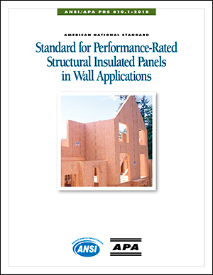 ANSI/APA PRS 610.1: Standard for Performance Rated SIPs in Wall Applications