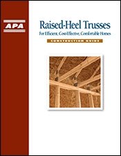 Raised-Heel Trusses Construction Guide