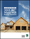 Guide to the 2015 IRC Wood Wall Bracing Provisions