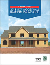 A Guide to the 2018 IRC® Wood Wall Bracing Provisions