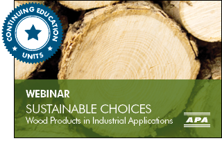 Sustainable Choices–Wood Products in Industrial Applications