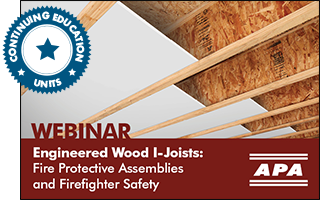 Engineered Wood I-Joists: Fire Protective Assemblies and Firefighter Safety